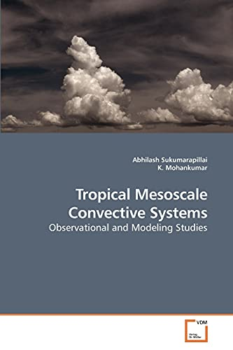 9783639201673: Tropical Mesoscale Convective Systems: Observational and Modeling Studies