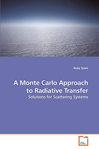 9783639201697: A Monte Carlo Approach to Radiative Transfer: Solutions for Scattering Systems