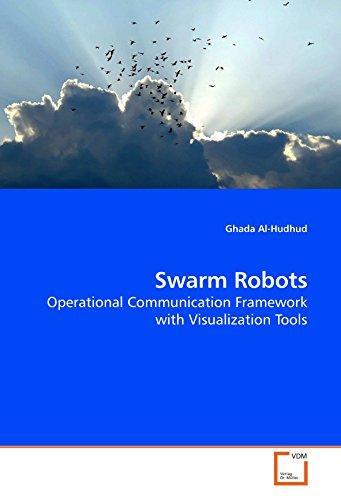 9783639202168: Swarm Robots: Operational Communication Framework with Visualization Tools