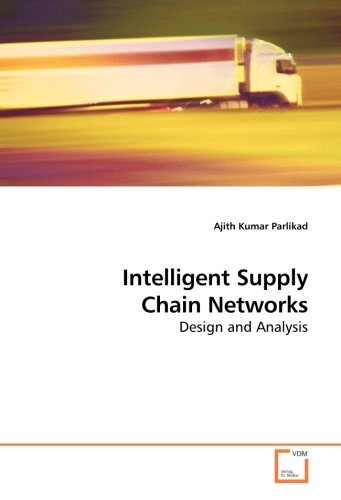 9783639202571: Intelligent Supply Chain Networks: Design and Analysis