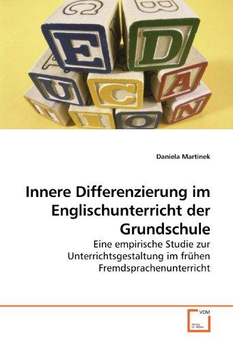 9783639202618: Innere Differenzierung im Englischunterricht der Grundschule: Eine empirische Studie zur Unterrichtsgestaltung im frühen Fremdsprachenunterricht (German Edition)