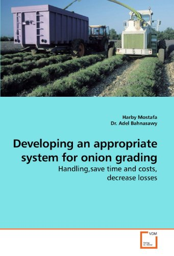 9783639202663: Developing an appropriate system for onion grading: Handling,save time and costs, decrease losses