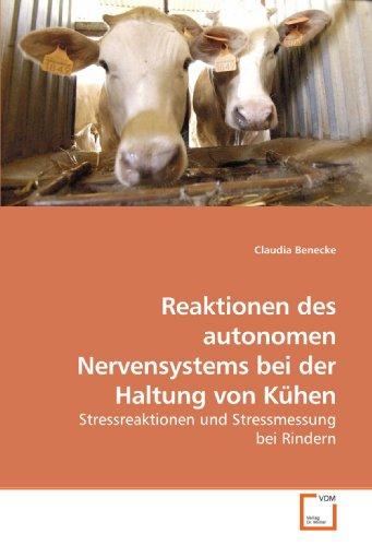 Reaktionen des autonomen Nervensystems bei der Haltung von Kühen: Claudia Benecke