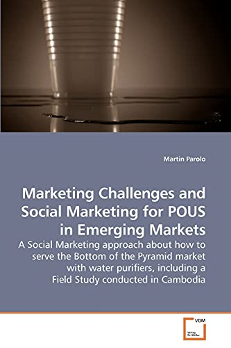Marketing Challenges and Social Marketing for Pous in Emerging Markets: Martin Parolo
