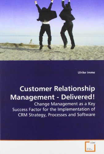 Customer Relationship Management - Delivered!: Ulrike Imme