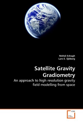 9783639203509: Satellite Gravity Gradiometry: An approach to high resolution gravity field modelling from space
