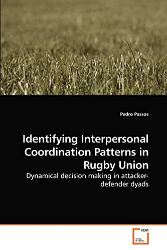 Identifying Interpersonal Coordination Patterns in Rugby Union: Pedro Passos