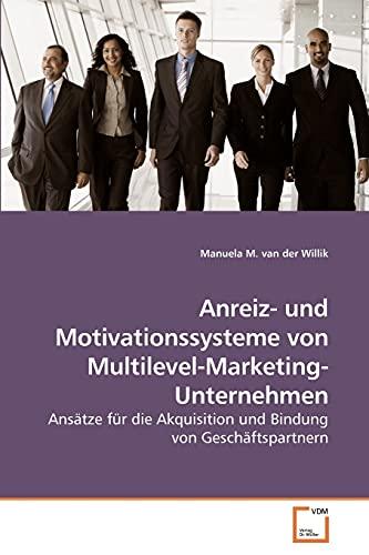 9783639203806: Anreiz- und Motivationssysteme von Multilevel-Marketing-Unternehmen: Ansätze für die Akquisition und Bindung von Geschäftspartnern (German Edition)