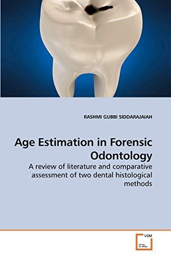 Age Estimation in Forensic Odontology: RASHMI GUBBI SIDDARAJAIAH