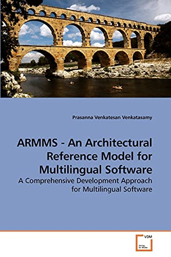 Armms - An Architectural Reference Model for Multilingual Software: Prasanna Venkatesan Venkatasamy