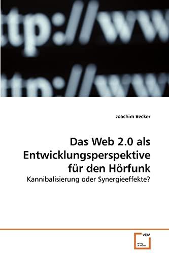 9783639204698: Das Web 2.0 als Entwicklungsperspektive f�r den H�rfunk