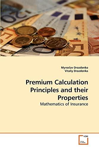 9783639205091: Premium Calculation Principles and their Properties: Mathematics of Insurance