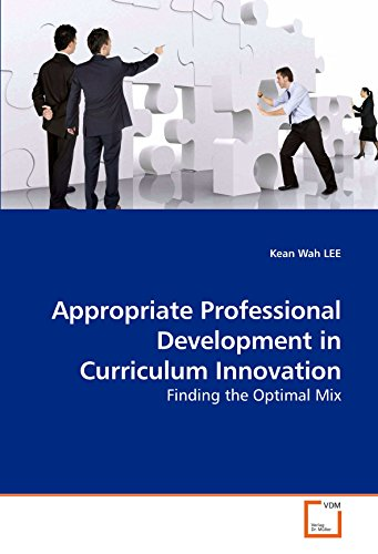 9783639205985: Appropriate Professional Development in Curriculum Innovation: Finding the Optimal Mix