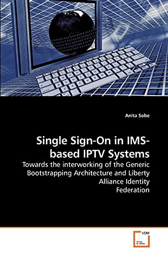 9783639206746: Single Sign-On in IMS-based IPTV Systems