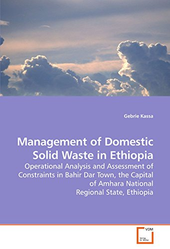 9783639207088: Management of Domestic Solid Waste in Ethiopia: Operational Analysis and Assessment of Constraints in Bahir Dar Town, the Capital of Amhara National Regional State, Ethiopia