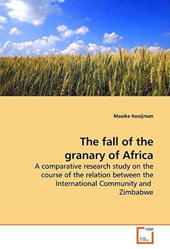 9783639207149: The fall of the granary of Africa: A comparative research study on the course of the relation between the International Community and Zimbabwe