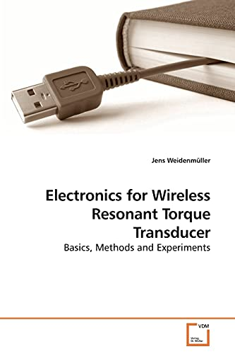 9783639207293: Electronics for Wireless Resonant Torque Transducer: Basics, Methods and Experiments