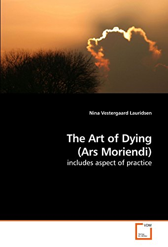 9783639207828: The Art of Dying (Ars Moriendi): includes aspect of practice