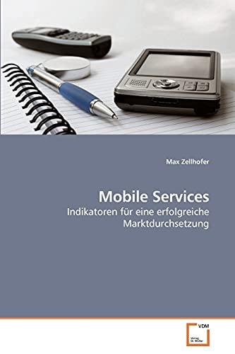 Mobile Services Indikatoren für eine erfolgreiche Marktdurchsetzung: Max Zellhofer
