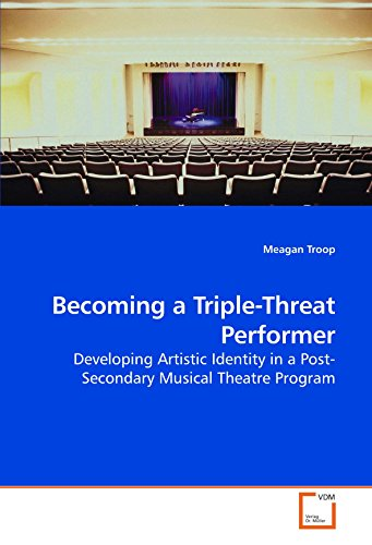9783639208764: Becoming a Triple-Threat Performer: Developing Artistic Identity in a Post-Secondary Musical Theatre Program
