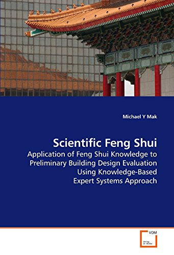 9783639209402: Scientific Feng Shui: Application of Feng Shui Knowledge to Preliminary Building Design Evaluation Using Knowledge-Based Expert Systems Approach