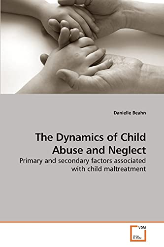 The Dynamics of Child Abuse and Neglect: Danielle Beahn
