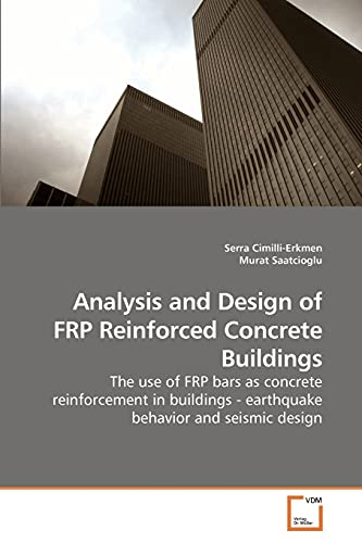 9783639209822: Analysis and Design of FRP Reinforced Concrete Buildings: The use of FRP bars as concrete reinforcement in buildings - earthquake behavior and seismic design