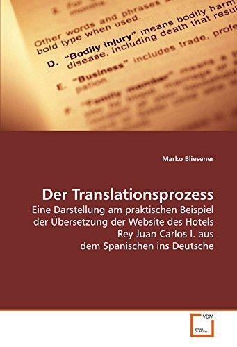 9783639209907: Der Translationsprozess: Eine Darstellung am praktischen Beispiel der Übersetzung der Website des Hotels Rey Juan Carlos I. aus dem Spanischen ins Deutsche (German Edition)