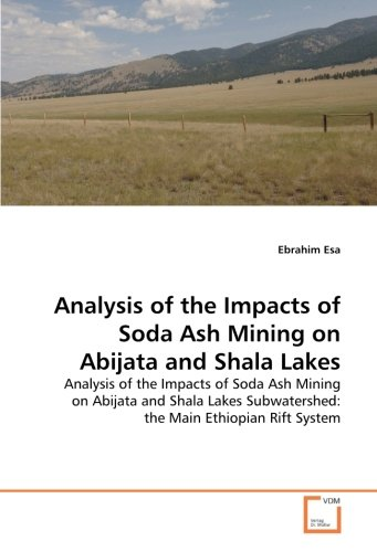 9783639210439: Analysis of the Impacts of Soda Ash Mining on Abijata and Shala Lakes: Analysis of the Impacts of Soda Ash Mining on Abijata and Shala Lakes Subwatershed: the Main Ethiopian Rift System
