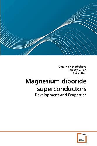 Magnesium Diboride Superconductors: Olga V. Shcherbakova