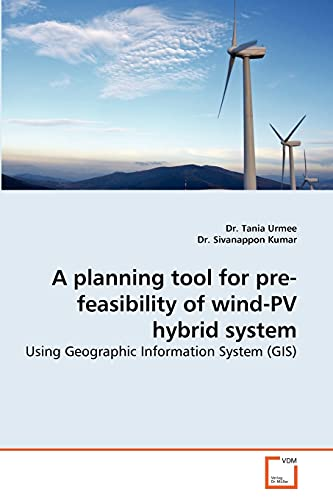 A Planning Tool for Pre-Feasibility of Wind-Pv Hybrid System: Dr. Tania Urmee