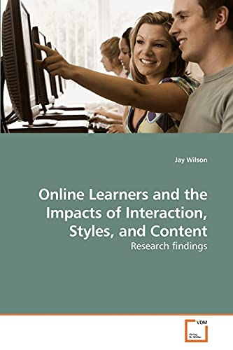 Online Learners and the Impacts of Interaction, Styles, and Content: Jay Wilson