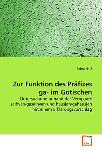 Zur Funktion des Präfixes ga- im Gotischen: Rainer Grill