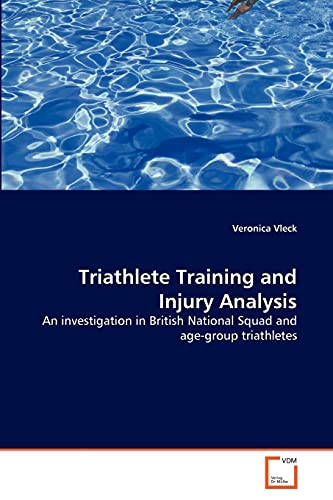 9783639212051: Triathlete Training and Injury Analysis: An investigation in British National Squad and age-group triathletes