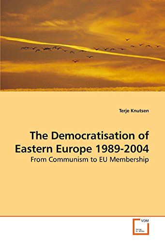 9783639212204: The Democratisation of Eastern Europe 1989-2004: From Communism to EU Membership