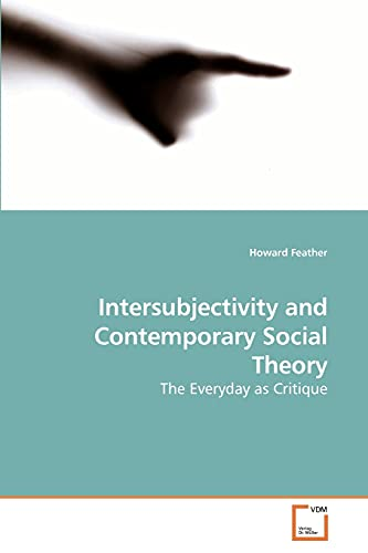 9783639212433: Intersubjectivity and Contemporary Social Theory: The Everyday as Critique
