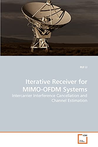 Iterative Receiver for MIMO-OFDM Systems: Intercarrier Interference: RUI LI