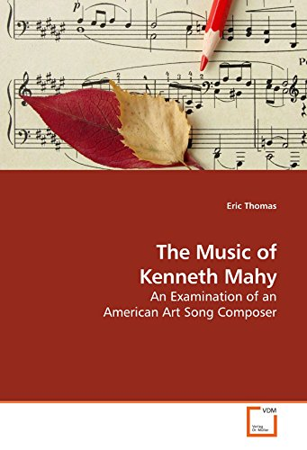 9783639213423: The Music of Kenneth Mahy: An Examination of an American Art Song Composer