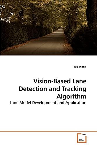 9783639213911: Vision-Based Lane Detection and Tracking Algorithm: Lane Model Development and Application