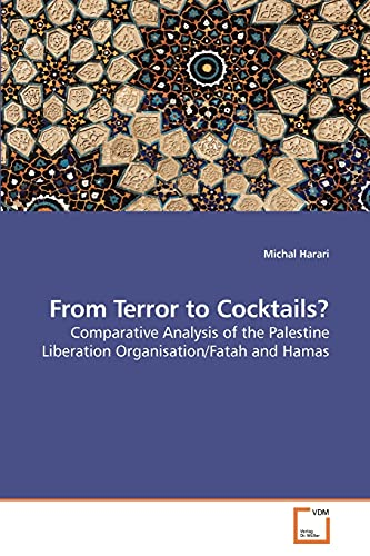 9783639213959: From Terror to Cocktails?: Comparative Analysis of the Palestine Liberation Organisation/Fatah and Hamas