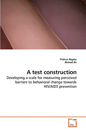9783639214895: A test construction: Developing a scale for measuring perceived barriers to behavioral change towards HIV/AIDS prevention