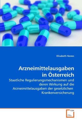 9783639215199: Arzneimittelausgaben in Österreich: Staatliche Regulierungsmechanismen und deren Wirkung auf die Arzneimittelausgaben der gesetzlichen Krankenversicherung (German Edition)