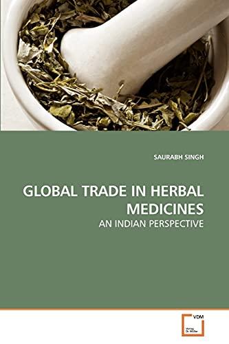 Global Trade in Herbal Medicines: SAURABH SINGH