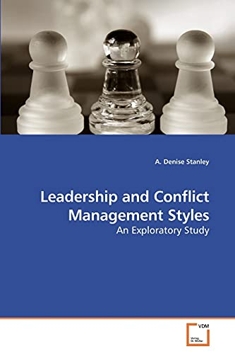 9783639215984: Leadership and Conflict Management Styles: An Exploratory Study