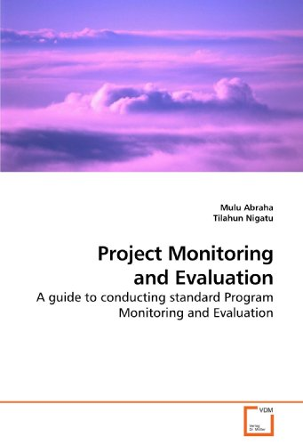 9783639216097: Project Monitoring and Evaluation: A guide to conducting standard Program Monitoring and Evaluation