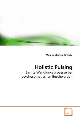 9783639216158: Holistic Pulsing: Sanfte Wandlungsprozesse bei psychosomatischen Beschwerden (German Edition)