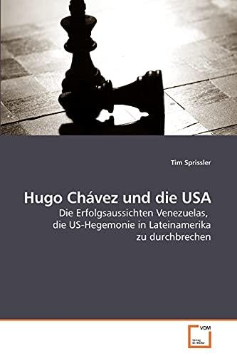 Hugo Chávez und die USA: Tim Sprissler