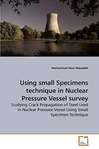 Using small Specimens technique in Nuclear Pressure: Allazadeh, Mohammad Reza