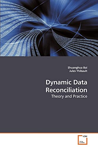 9783639217797: Dynamic Data Reconciliation: Theory and Practice
