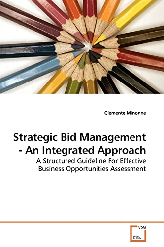 9783639217810: Strategic Bid Management - An Integrated Approach: A Structured Guideline For Effective Business Opportunities Assessment